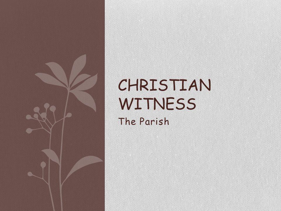 The Parish CHRISTIAN WITNESS