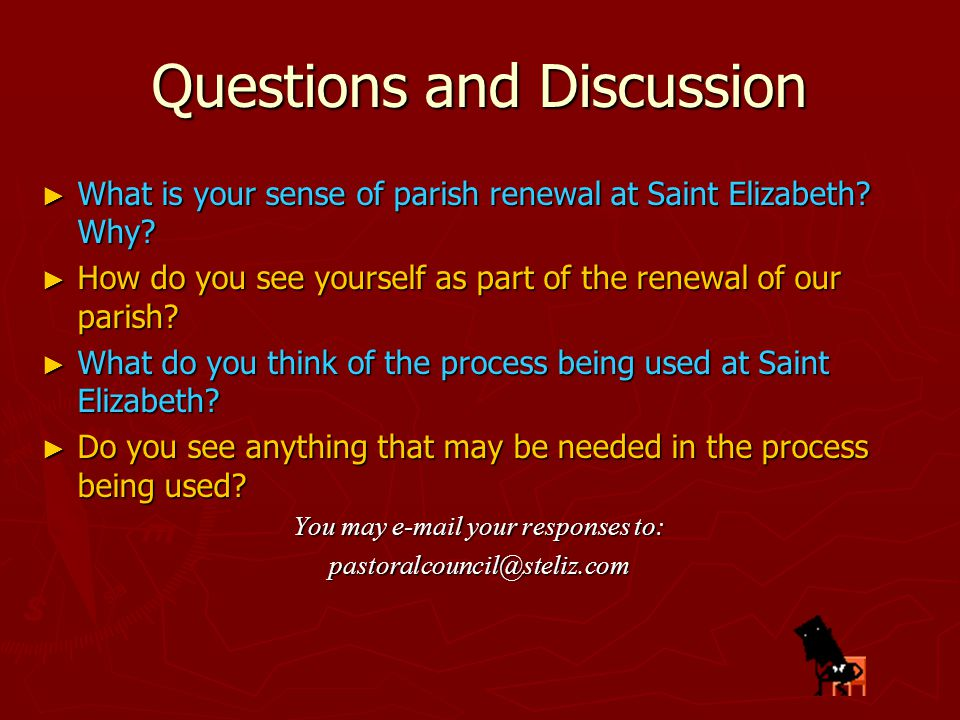 Questions and Discussion ► What is your sense of parish renewal at Saint Elizabeth.