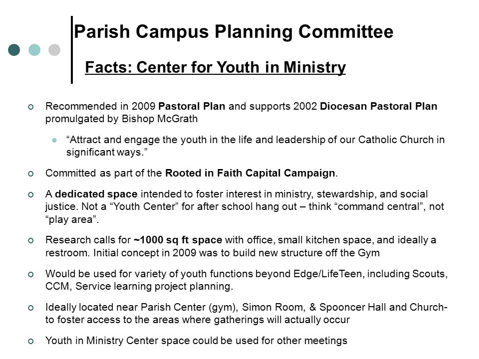 """Facts: Center for Youth in Ministry Recommended in 2009 Pastoral Plan and supports 2002 Diocesan Pastoral Plan promulgated by Bishop McGrath """"Attract"""