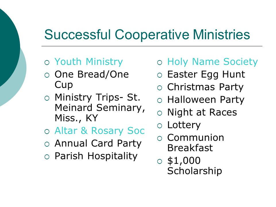 Successful Cooperative Ministries  Youth Ministry  One Bread/One Cup  Ministry Trips- St.