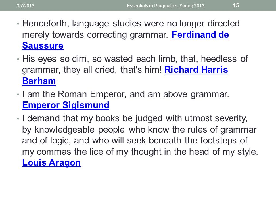 Henceforth, language studies were no longer directed merely towards correcting grammar.