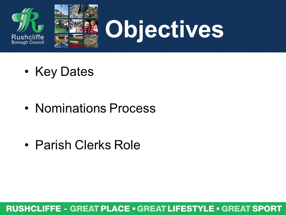 Objectives Key Dates Nominations Process Parish Clerks Role