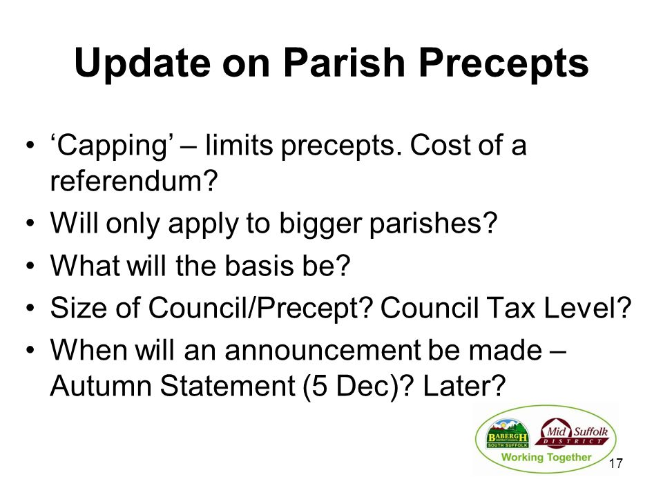 Update on Parish Precepts 'Capping' – limits precepts. Cost of a referendum? Will only apply to bigger parishes? What will the basis be? Size of Counc