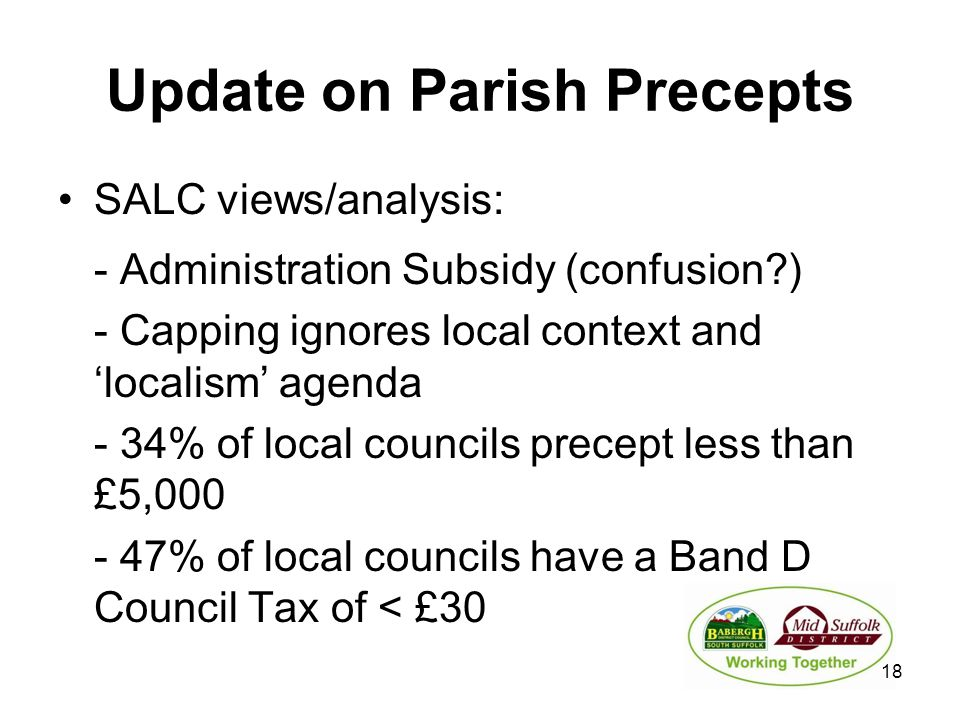 Update on Parish Precepts SALC views/analysis: - Administration Subsidy (confusion?) - Capping ignores local context and 'localism' agenda - 34% of lo