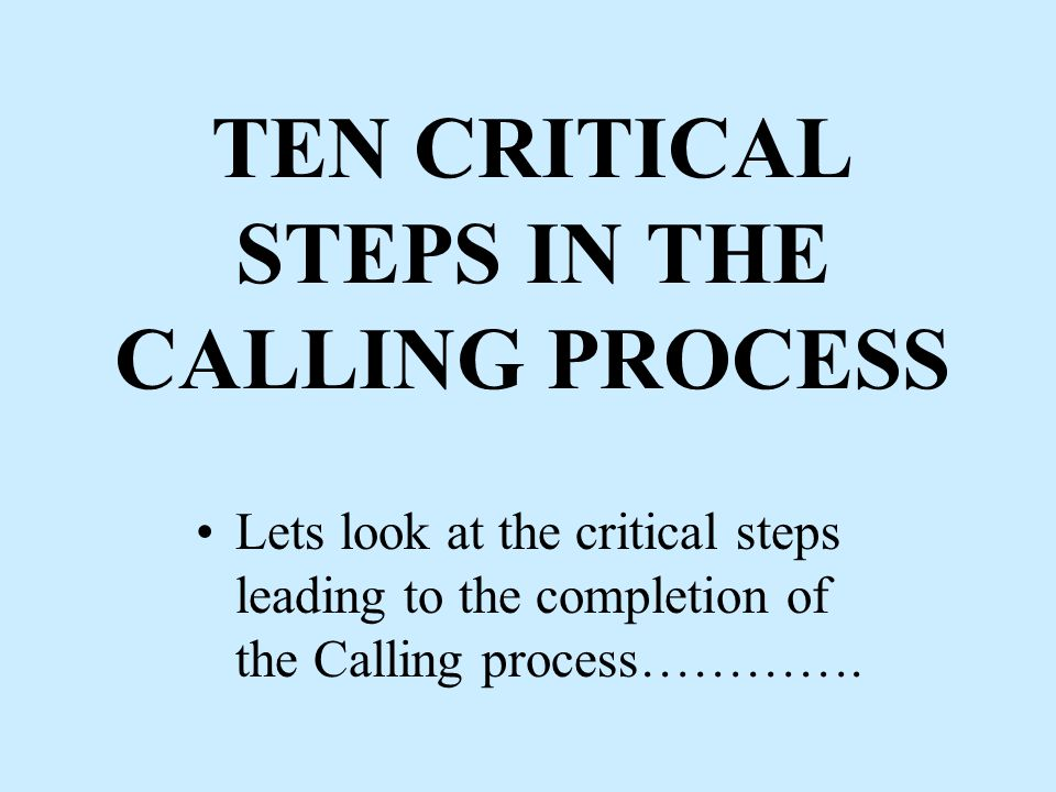 Three Approaches to the Calling Process 12 to 15 Months: This is the normal approach followed by most parishes.