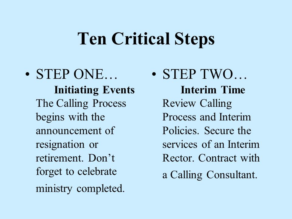 TEN CRITICAL STEPS IN THE CALLING PROCESS Lets look at the critical steps leading to the completion of the Calling process………….