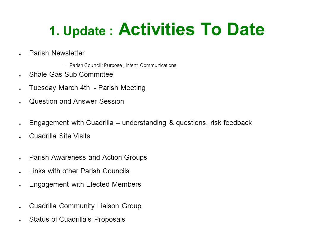 1. Update : Activities To Date ● Parish Newsletter – Parish Council : Purpose, Intent.