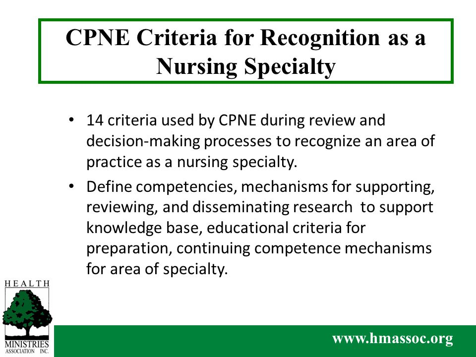 CPNE Criteria for Recognition as a Nursing Specialty 14 criteria used by CPNE during review and decision-making processes to recognize an area of practice as a nursing specialty.