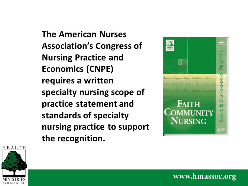 www.hmassoc.org The American Nurses Association's Congress of Nursing Practice and Economics (CNPE) requires a written specialty nursing scope of practice statement and standards of specialty nursing practice to support the recognition.