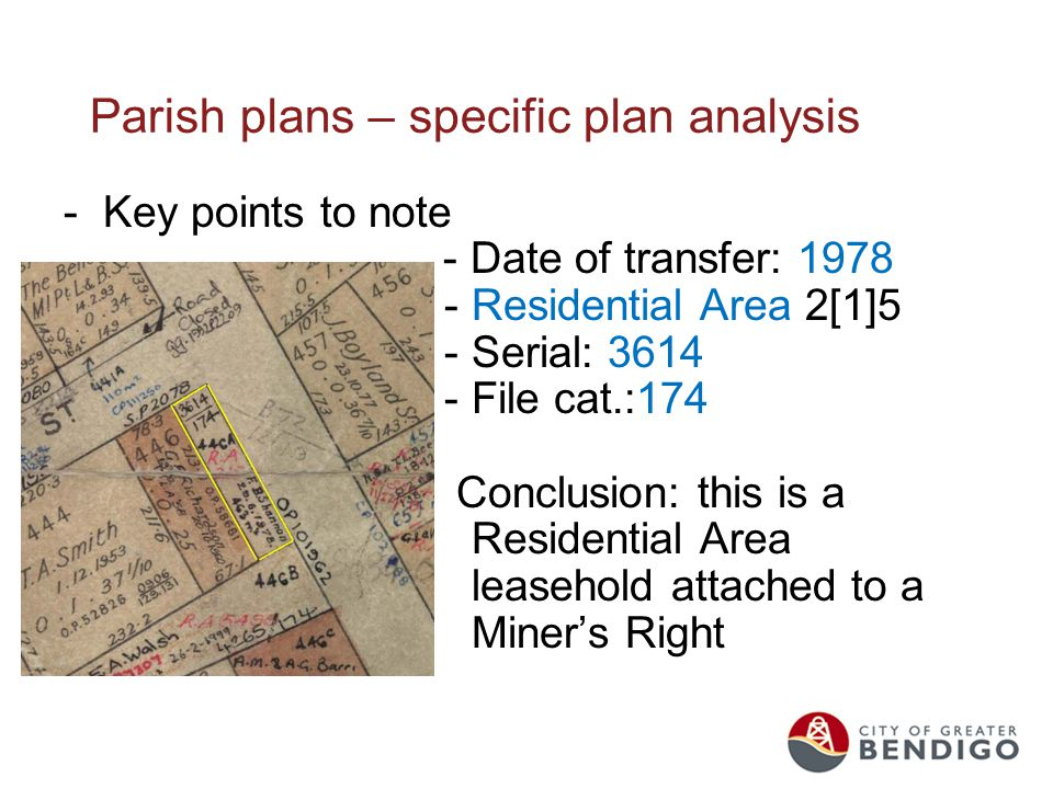 Parish plans – specific plan analysis -Key points to note - Date of transfer: 1978 - Residential Area 2[1]5 - Serial: 3614 - File cat.:174 Conclusion: this is a Residential Area leasehold attached to a Miner's Right