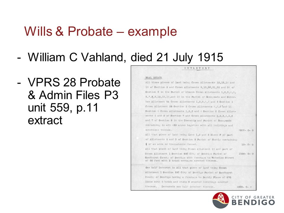 Wills & Probate – example -William C Vahland, died 21 July 1915 -VPRS 28 Probate & Admin Files P3 unit 559, p.11 extract