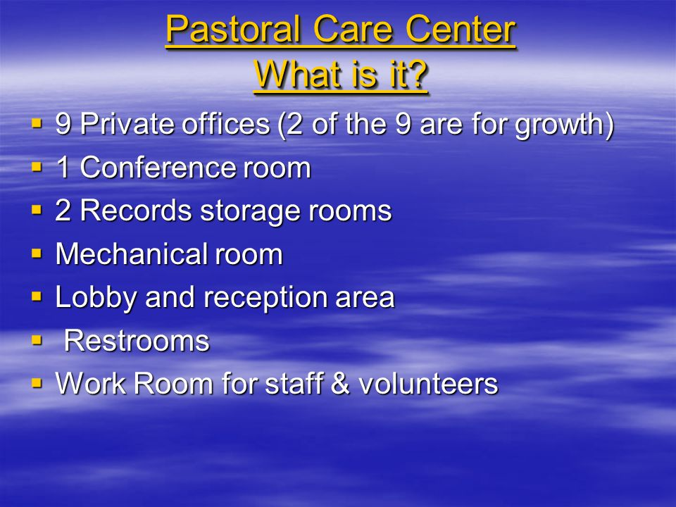 Pastoral Care Center What is it.