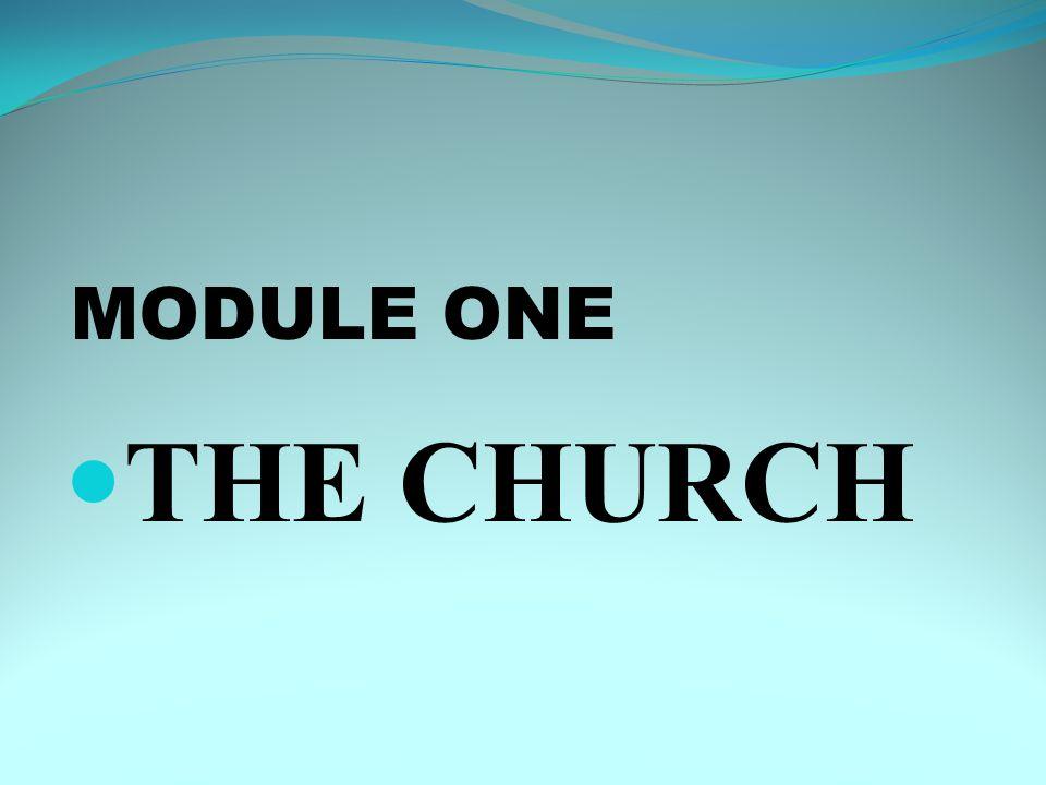MODULE ONE THE CHURCH