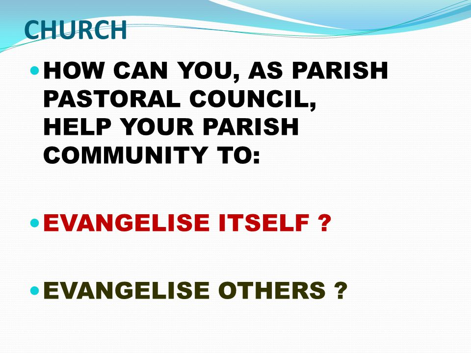 CHURCH EXISTS TO EVANGELISE THOSE WHO ACCEPT THE GOOD NEWS NOT JUST CHURCHGOERS FAITH IS INTEGRAL AND INSEPARABLE PART OF LIFE AFFECTING JUDGEMENT DETERMINING VALUES PROVIDING POINTS OF INTEREST GUIDING LINES OF THOUGHT SOURCES OF INSPIRATION MODELS OF LIFE