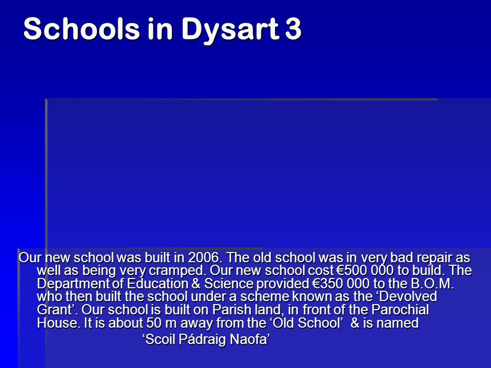 Schools in Dysart 3 Our new school was built in 2006.