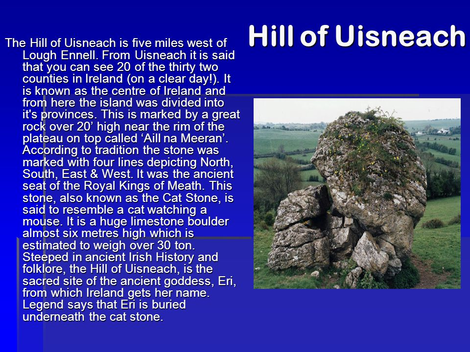 Hill of Uisneach The Hill of Uisneach is five miles west of Lough Ennell.