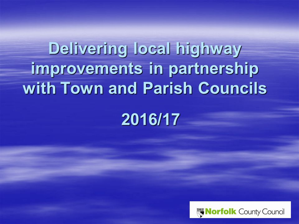 Delivering local highway improvements in partnership with Town and Parish Councils 2016/17