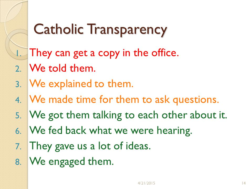 Catholic Transparency 1. They can get a copy in the office.
