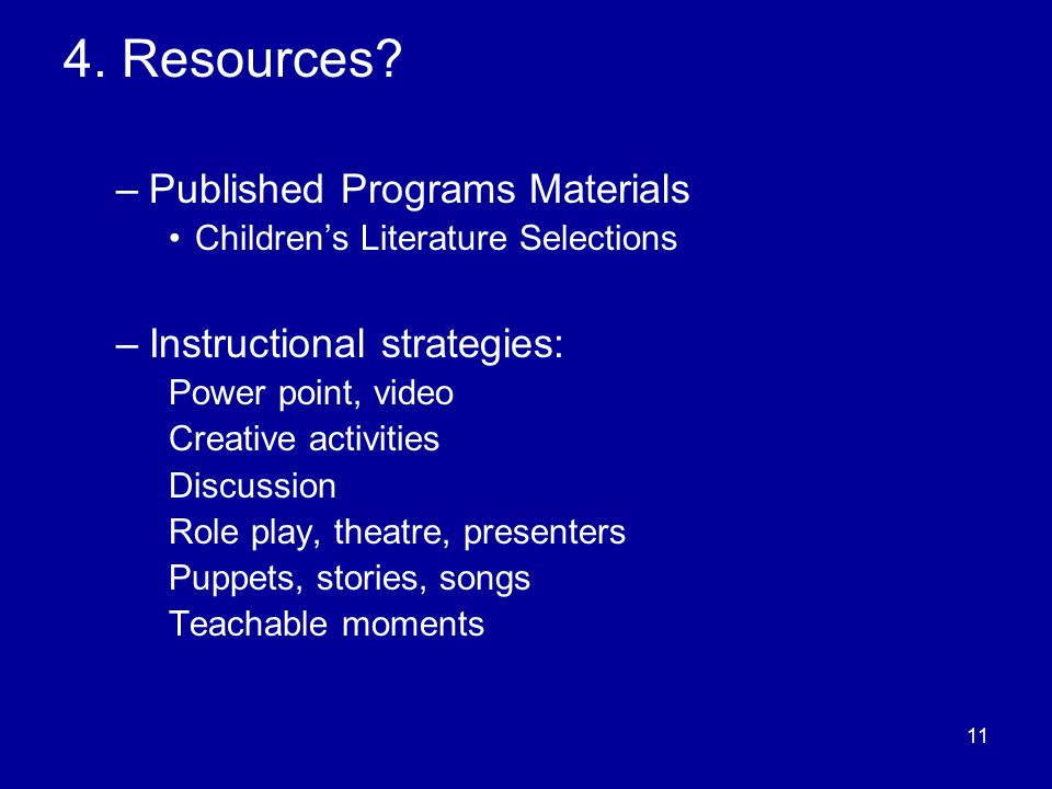 11 4. Resources.