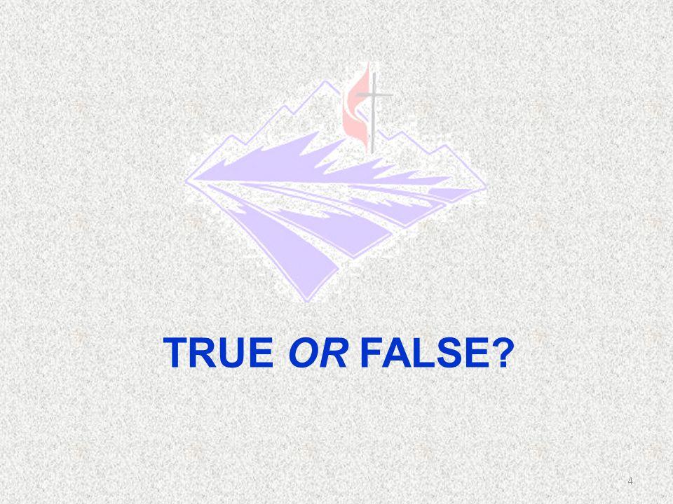 TRUE OR FALSE? 4