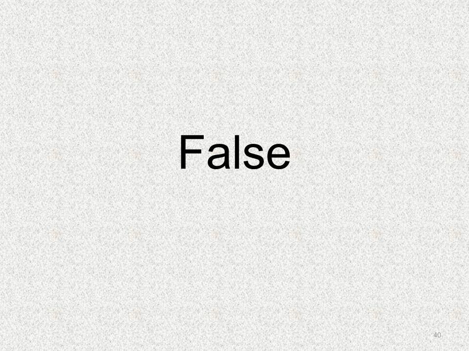 False 40