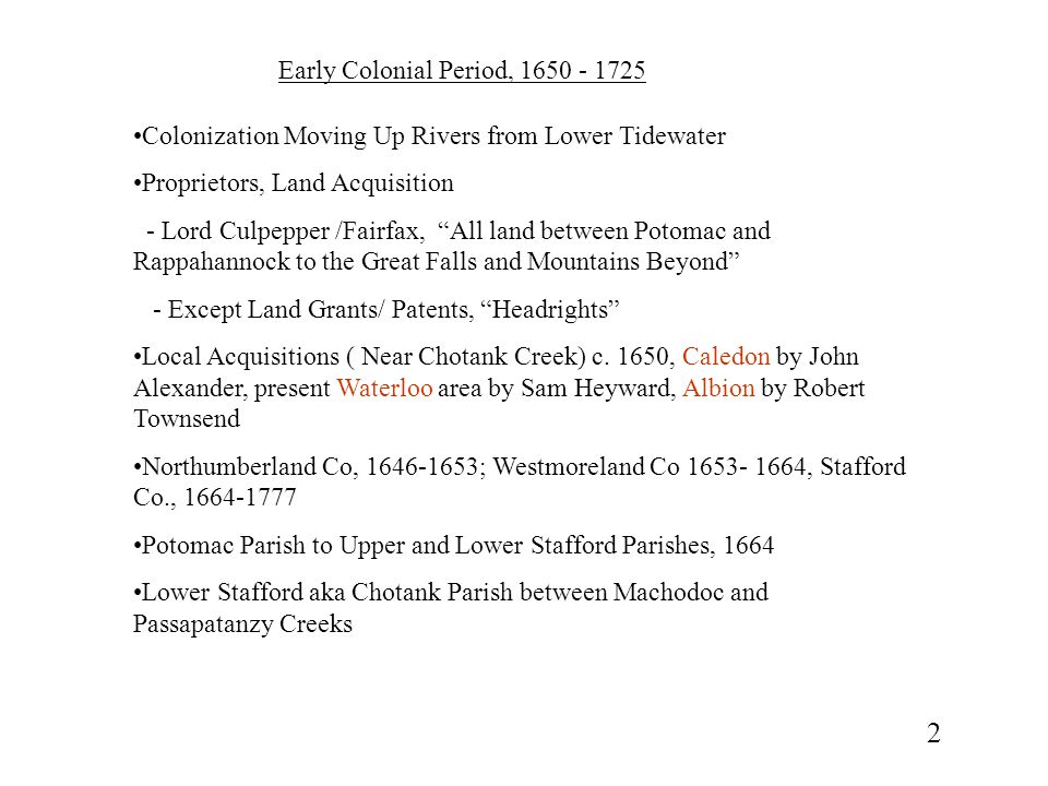 "Early Colonial Period, 1650 - 1725 Colonization Moving Up Rivers from Lower Tidewater Proprietors, Land Acquisition - Lord Culpepper /Fairfax, ""All la"
