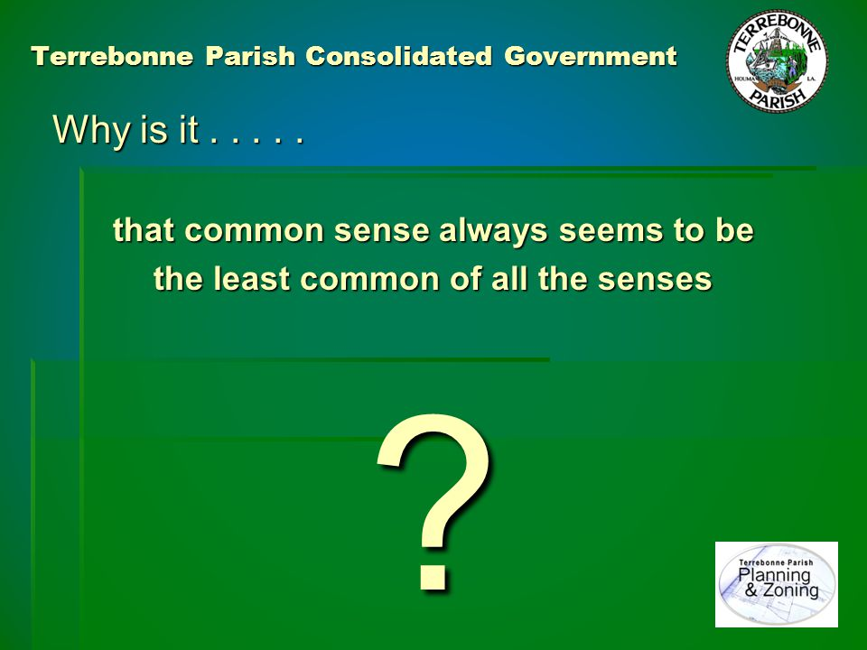 Terrebonne Parish Consolidated Government A good deed gone bad VARIANCE n.