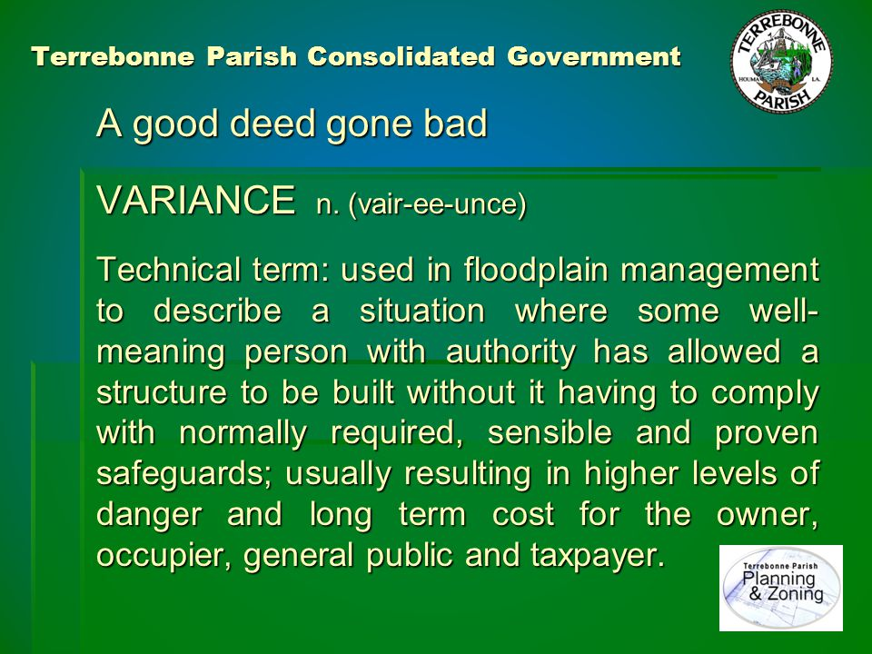 Terrebonne Parish Consolidated Government A good deed A good deed 1980 slab on grade by variance 1980 slab on grade by variance