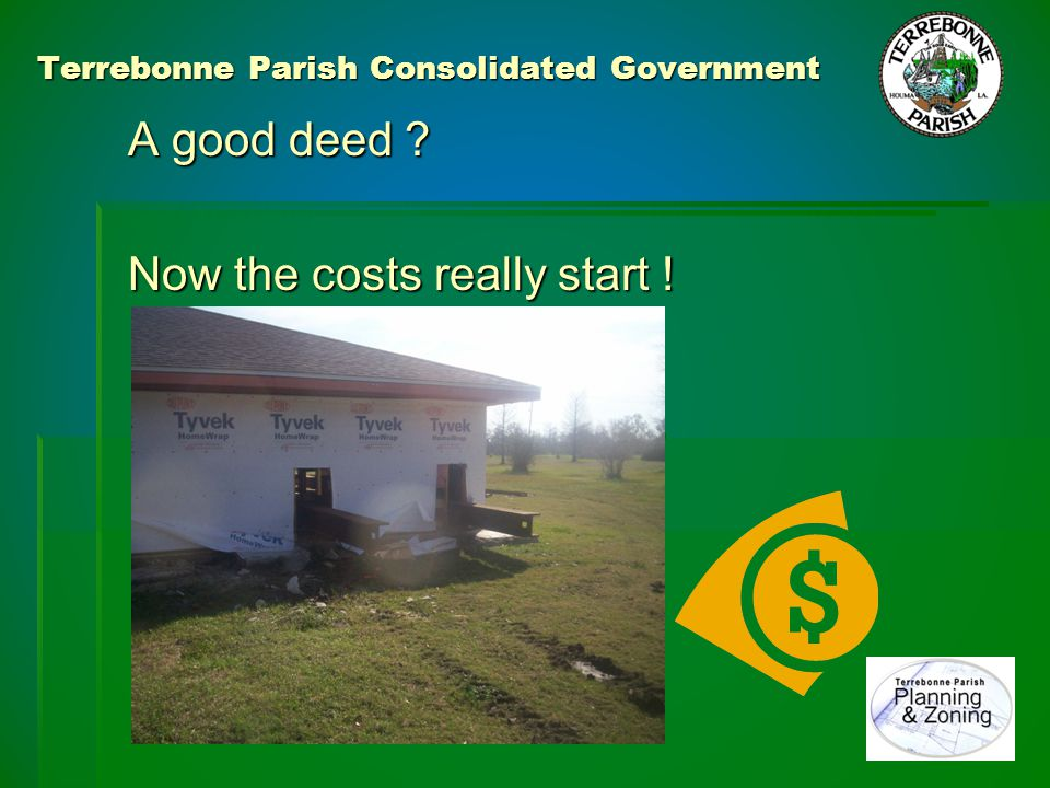 Terrebonne Parish Consolidated Government A good deed .