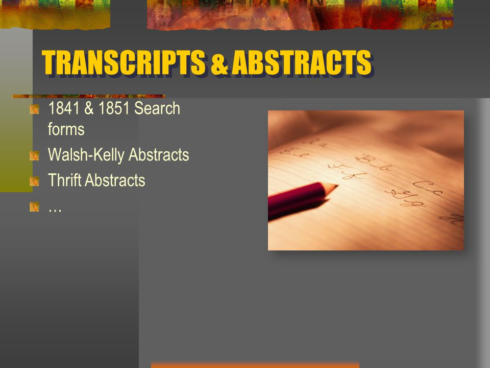 TRANSCRIPTS & ABSTRACTS 1841 & 1851 Search forms Walsh-Kelly Abstracts Thrift Abstracts …