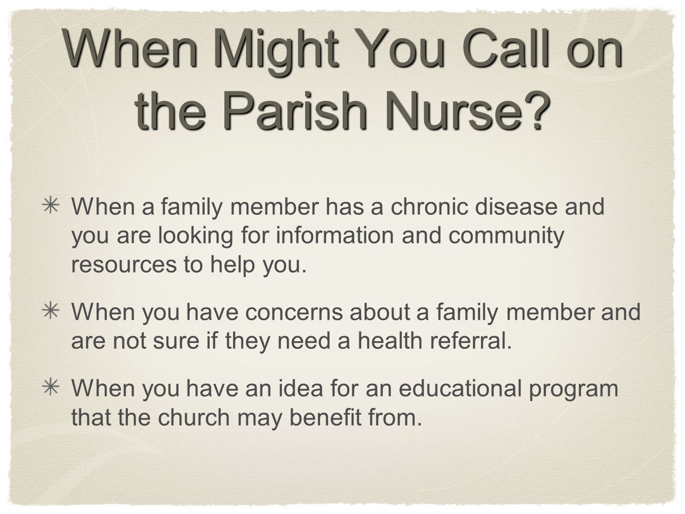 When Might You Call on the Parish Nurse.
