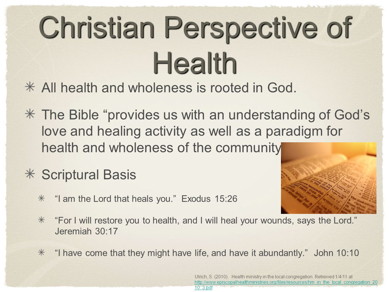 Christian Perspective of Health Jesus shared His power of healing with the disciples as he sent them into the world equipping them to witness to the kingdom of god by word and act (deed).