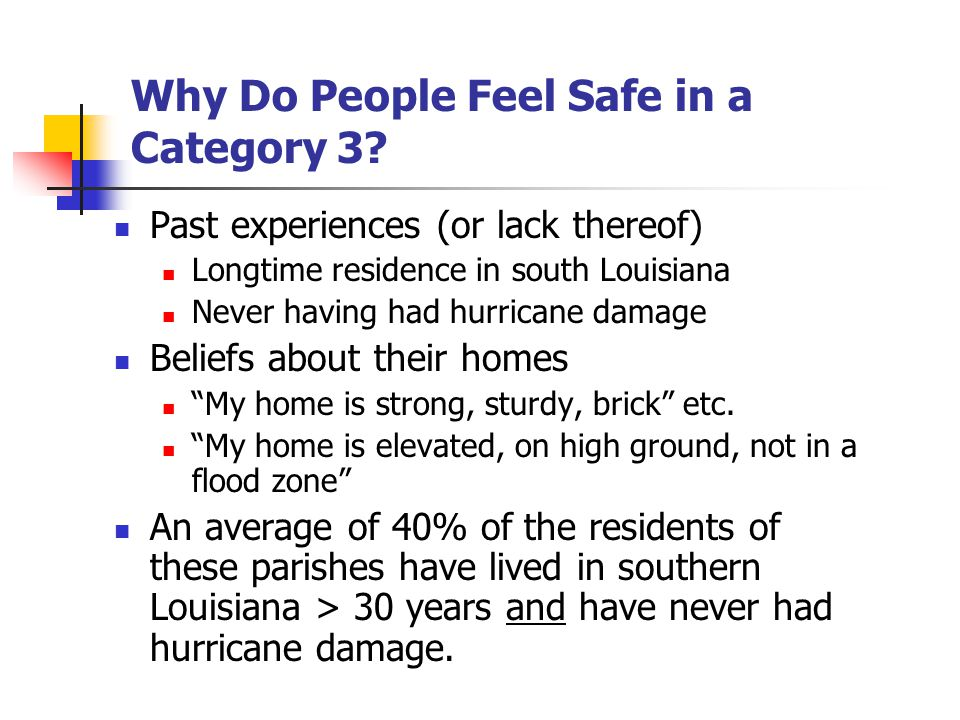 Why Do People Feel Safe in a Category 3.