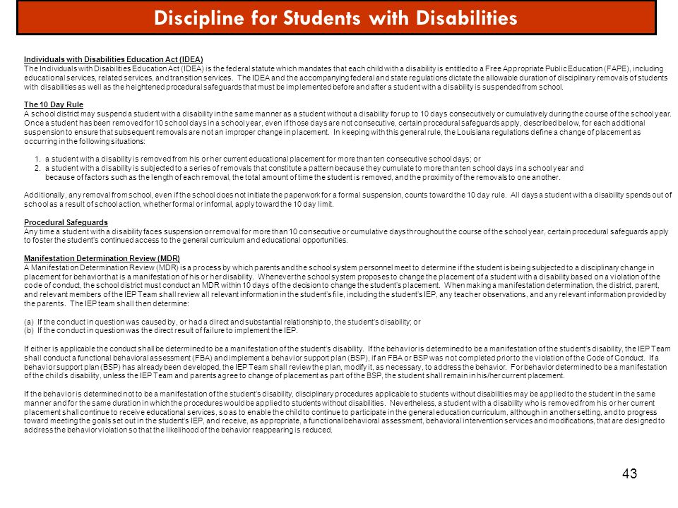 43 Discipline for Students with Disabilities Individuals with Disabilities Education Act (IDEA) The Individuals with Disabilities Education Act (IDEA)