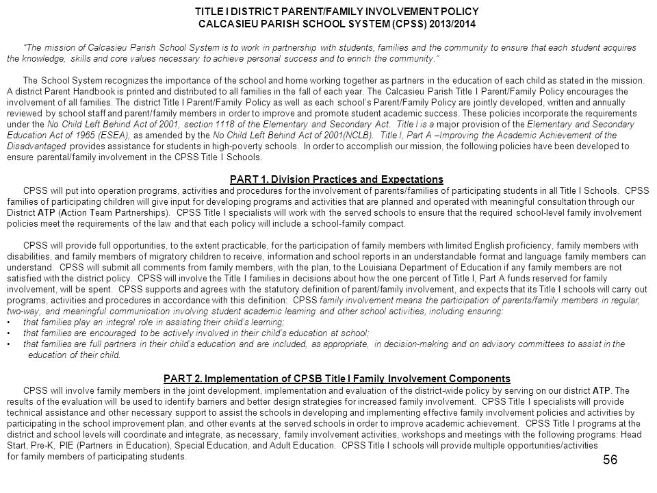 """56 TITLE I DISTRICT PARENT/FAMILY INVOLVEMENT POLICY CALCASIEU PARISH SCHOOL SYSTEM (CPSS) 2013/2014 """"The mission of Calcasieu Parish School System is"""
