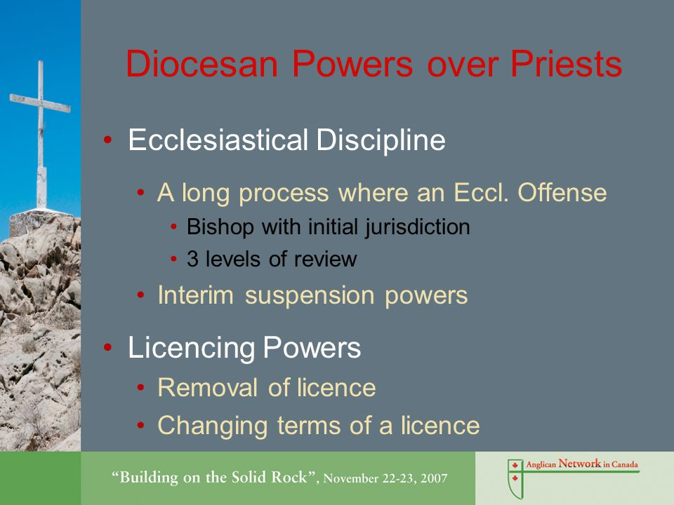 Diocesan Powers over Priests Ecclesiastical Discipline A long process where an Eccl.