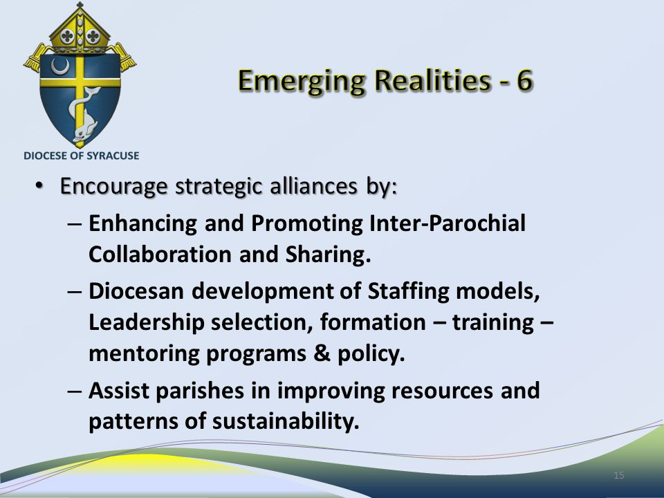 Encourage strategic alliances by: Encourage strategic alliances by: – Enhancing and Promoting Inter-Parochial Collaboration and Sharing.