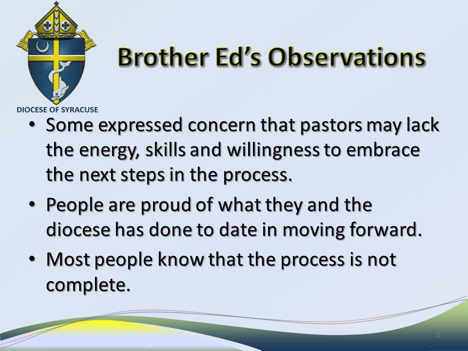 Some expressed concern that pastors may lack the energy, skills and willingness to embrace the next steps in the process.
