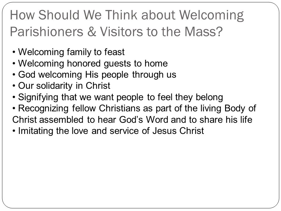 How Should We Think about Welcoming Parishioners & Visitors to the Mass.