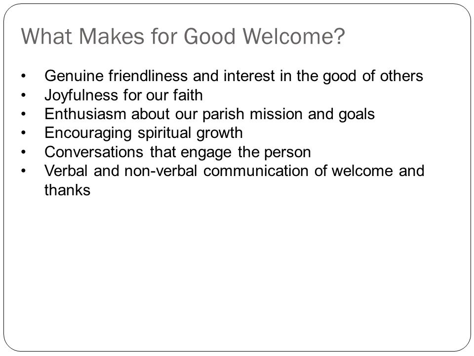 What Makes for Good Welcome.