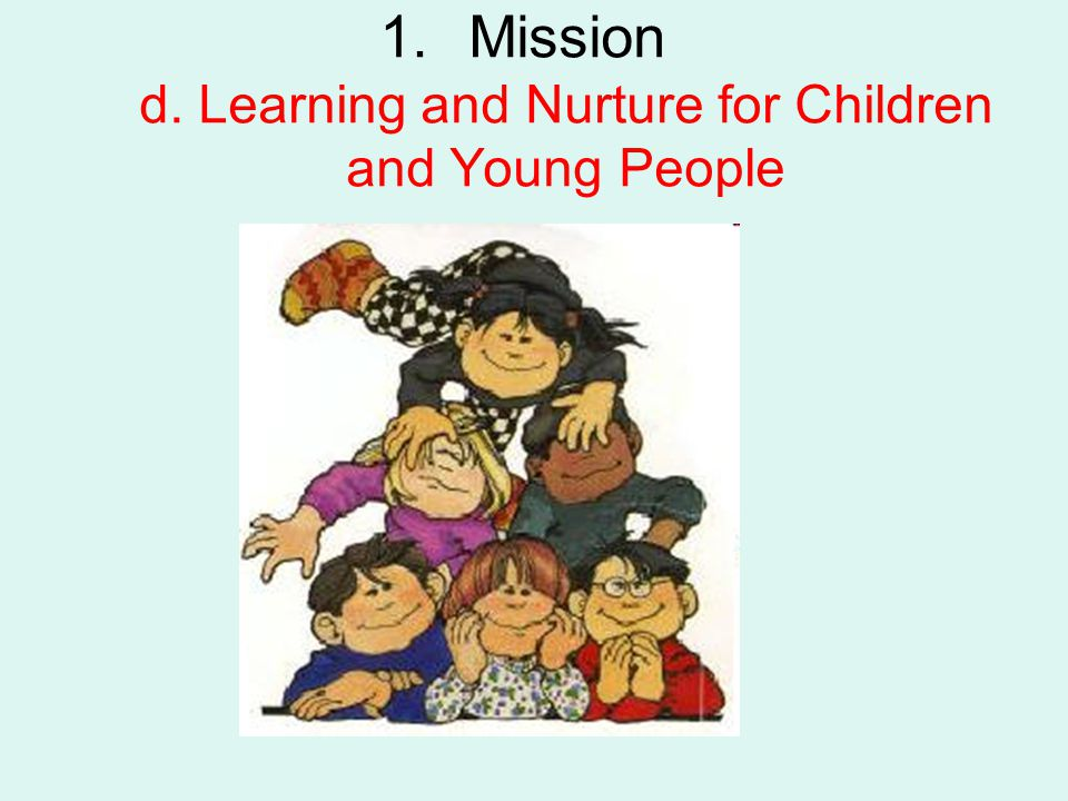 1.Mission d. Learning and Nurture for Children and Young People