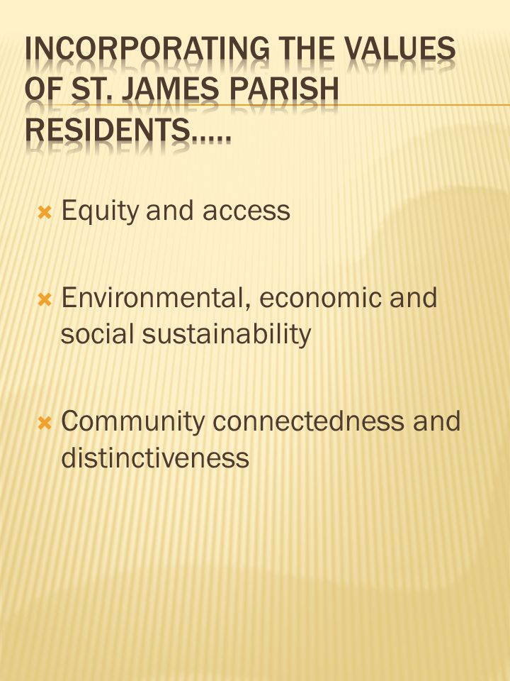  Equity and access  Environmental, economic and social sustainability  Community connectedness and distinctiveness