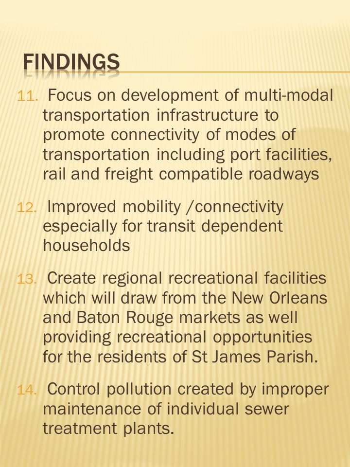 11. Focus on development of multi-modal transportation infrastructure to promote connectivity of modes of transportation including port facilities, ra