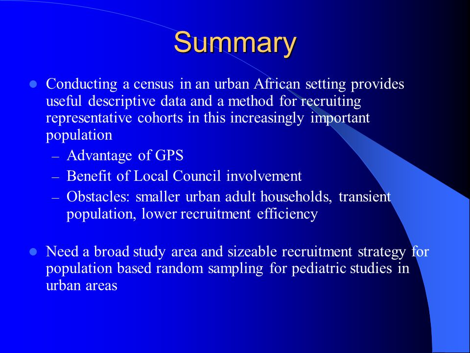 Summary Conducting a census in an urban African setting provides useful descriptive data and a method for recruiting representative cohorts in this in