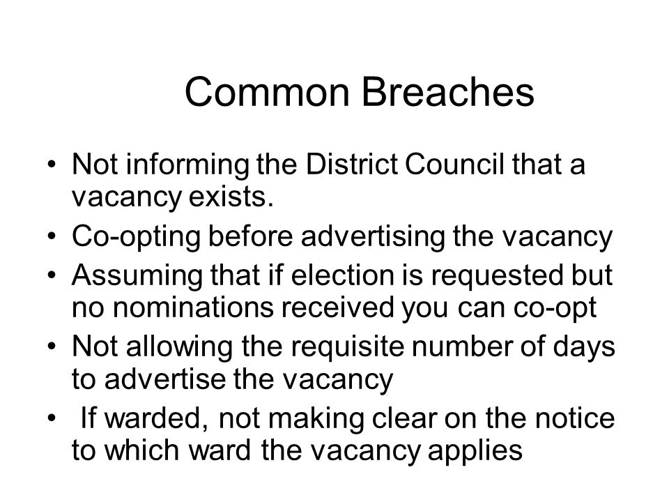 Common Breaches Not informing the District Council that a vacancy exists.