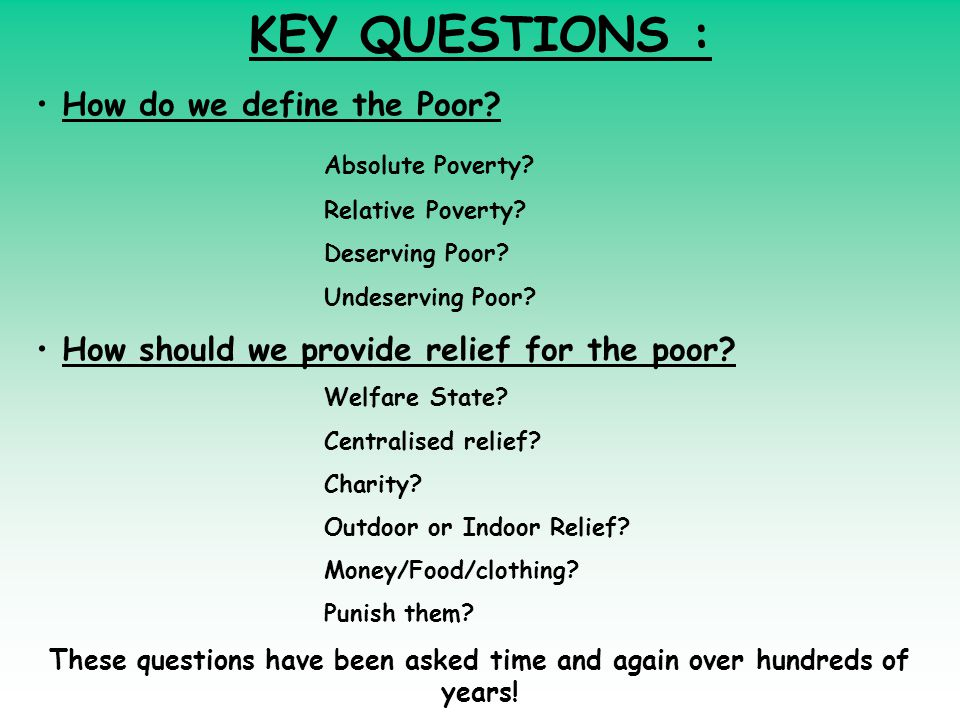 KEY QUESTIONS : How do we define the Poor. Absolute Poverty.