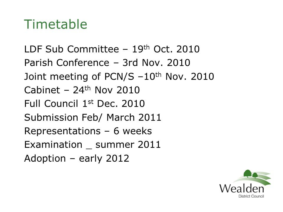 Timetable LDF Sub Committee – 19 th Oct. 2010 Parish Conference – 3rd Nov.