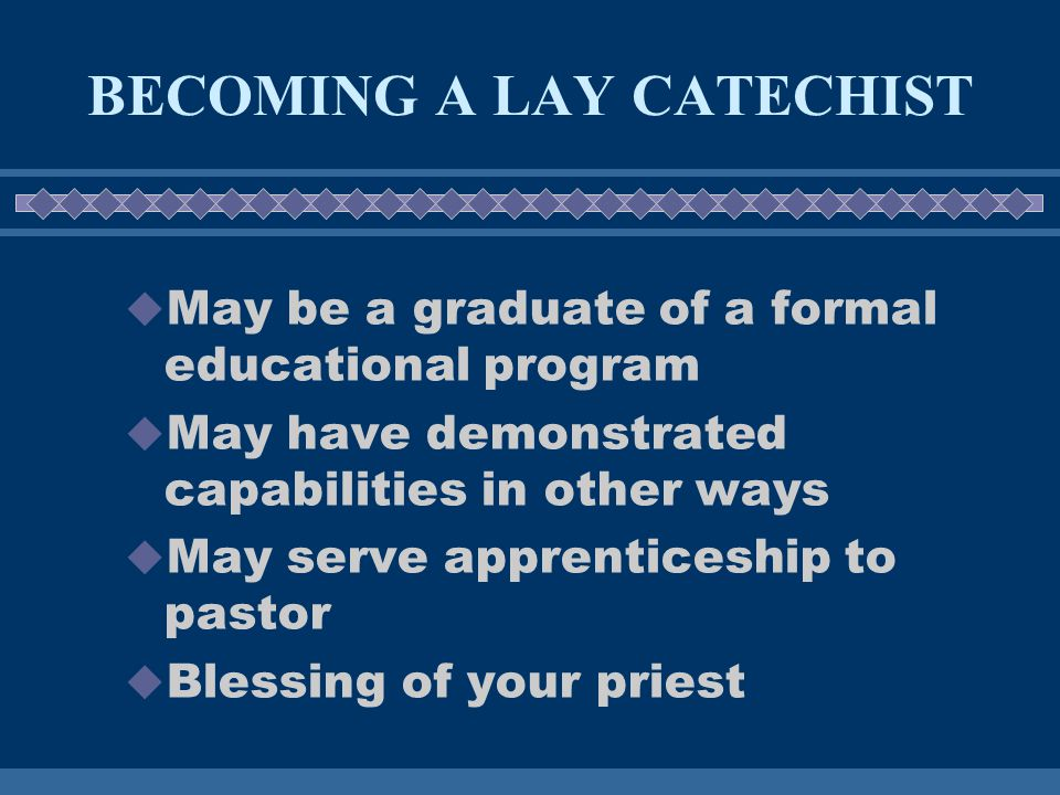 3.COMMITMENT  Time commitment (6-12 months per class)  Stability in parish community  Persistence, dedication