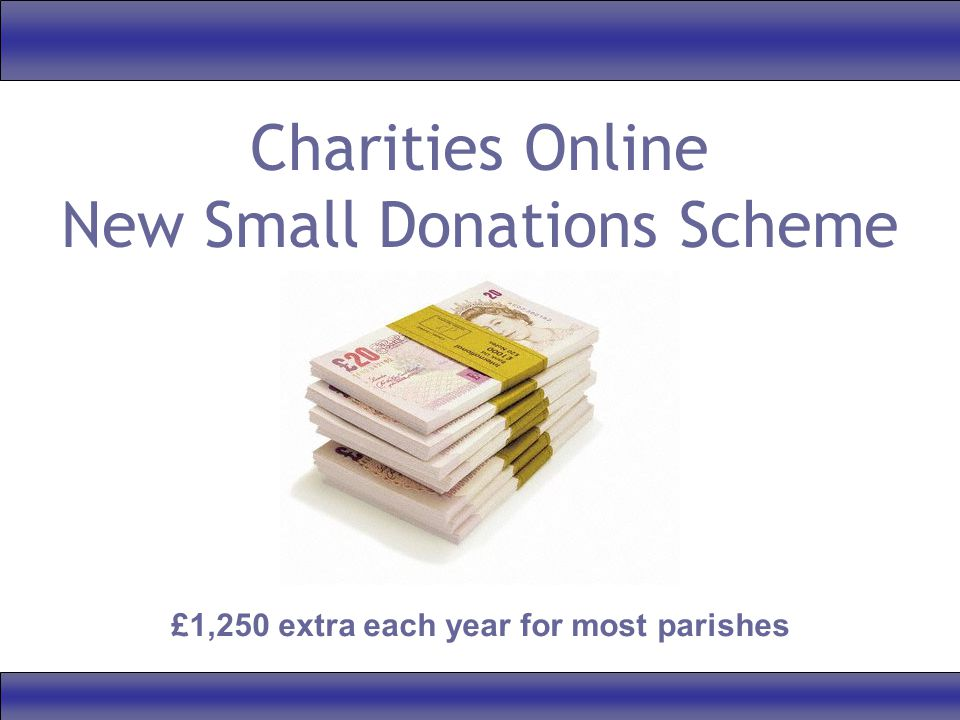 Charities Online New Small Donations Scheme £1,250 extra each year for most parishes