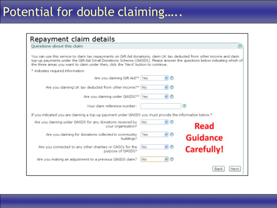 Potential for double claiming…..